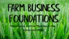Farm Business Foundations - Quick, Useful and Free!